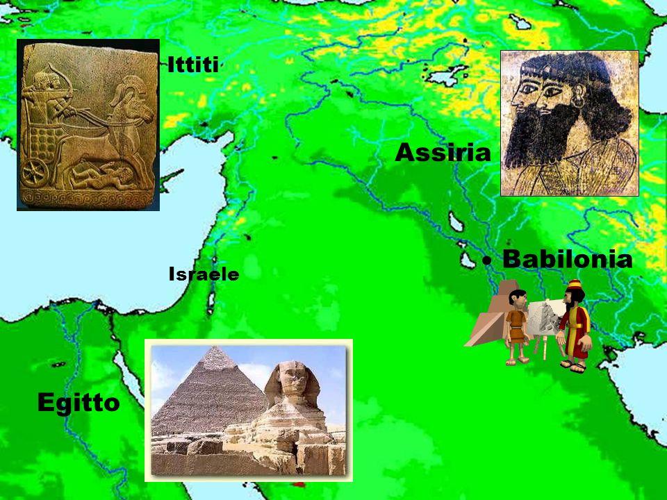 Israele Ittiti Assiria Egitto Babilonia
