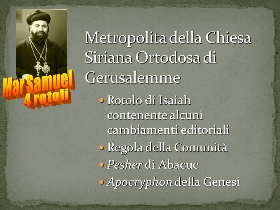 Rotolo di Isaiah contenente alcuni cambiamenti editoriali Rotolo di Isaiah contenente alcuni cambiamenti editoriali Regola della Comunità Regola della