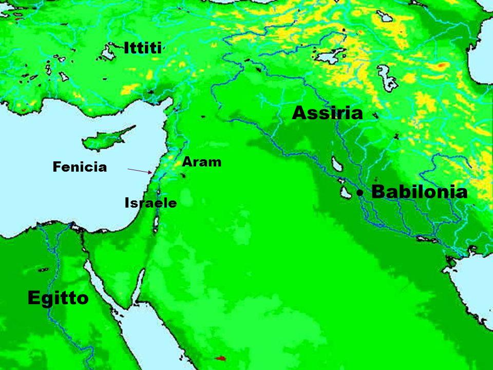 Assiria Babilonia Egitto Ittiti Aram Fenicia Israele