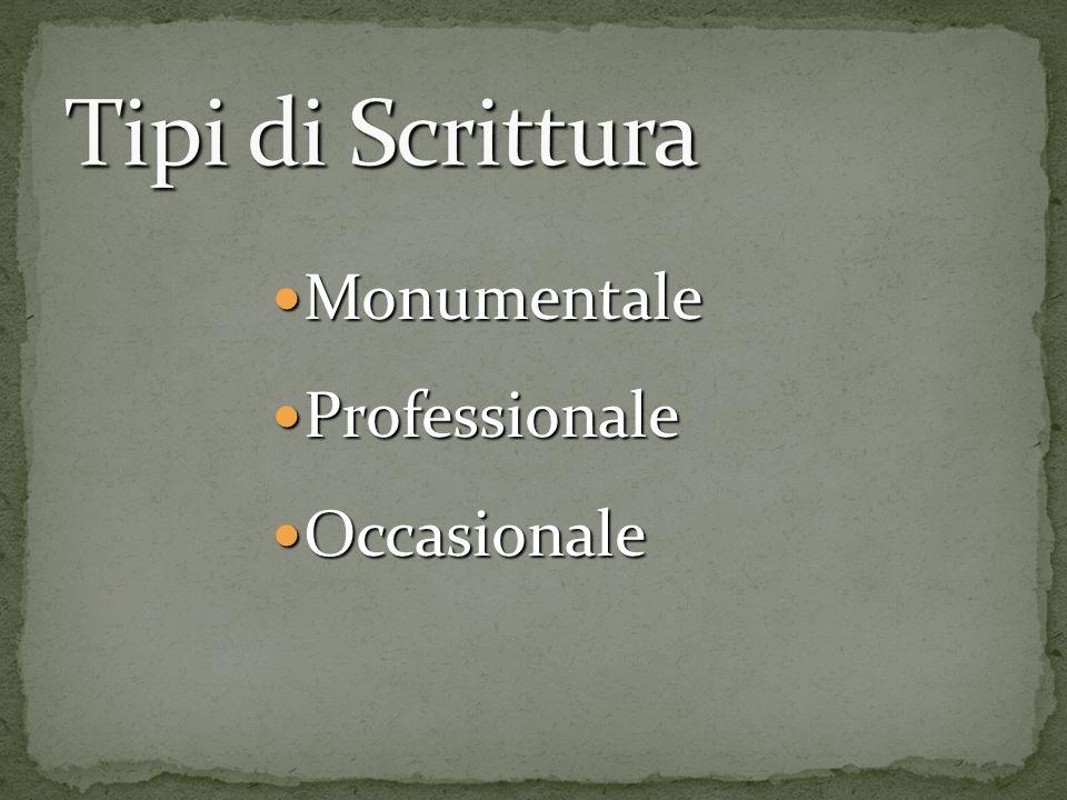 Monumentale Monumentale Professionale Professionale Occasionale Occasionale