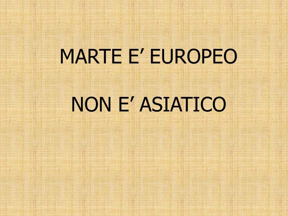 MARTE E EUROPEO NON E ASIATICO