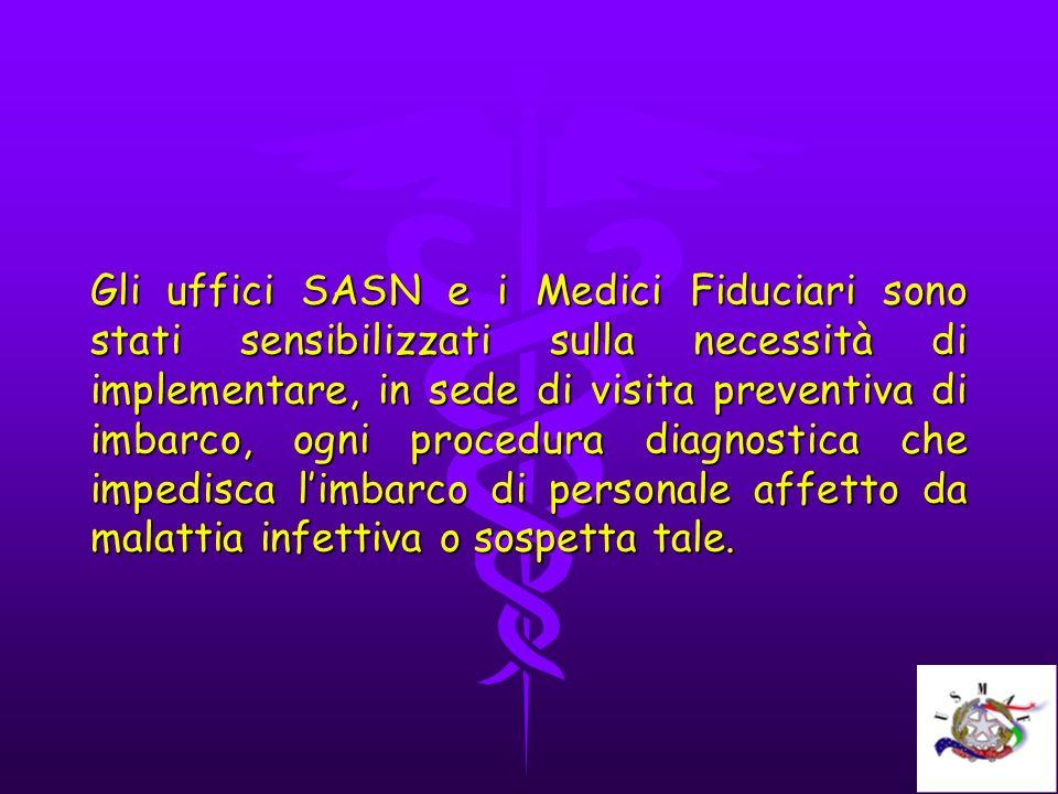 Gli uffici SASN e i Medici Fiduciari sono stati sensibilizzati sulla necessità di implementare, in sede di visita preventiva di imbarco, ogni procedur