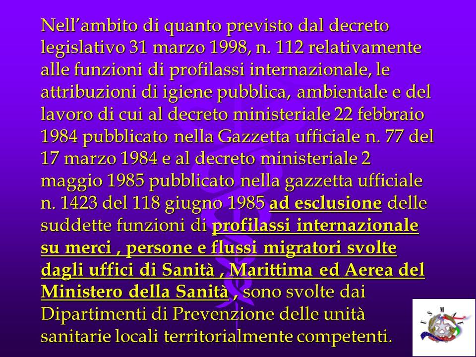 Nellambito di quanto previsto dal decreto legislativo 31 marzo 1998, n. 112 relativamente alle funzioni di profilassi internazionale, le attribuzioni