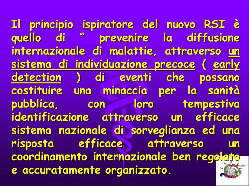 Il principio ispiratore del nuovo RSI è quello di prevenire la diffusione internazionale di malattie, attraverso un sistema di individuazione precoce