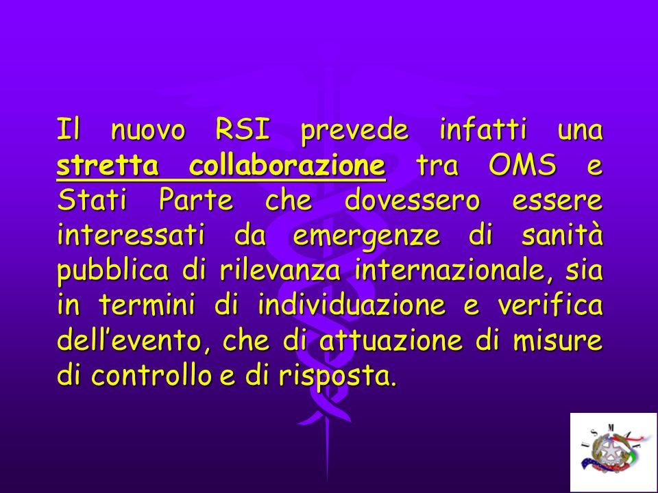 Il nuovo RSI prevede infatti una stretta collaborazione tra OMS e Stati Parte che dovessero essere interessati da emergenze di sanità pubblica di rile