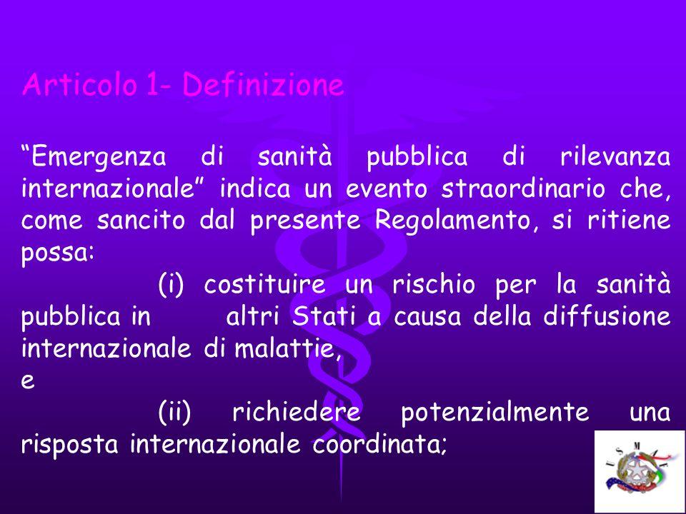 Articolo 1- Definizione Emergenza di sanità pubblica di rilevanza internazionale indica un evento straordinario che, come sancito dal presente Regolam