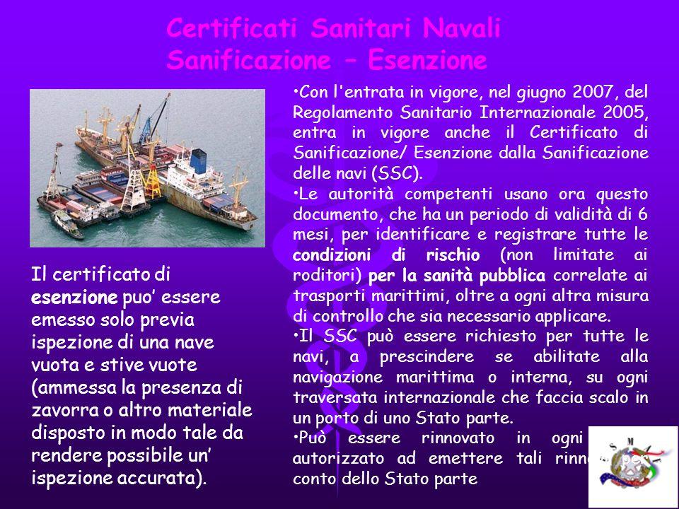 Certificati Sanitari Navali Sanificazione – Esenzione Con l'entrata in vigore, nel giugno 2007, del Regolamento Sanitario Internazionale 2005, entra i