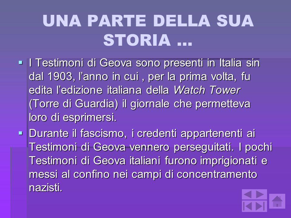 UNA PARTE DELLA SUA STORIA … I Testimoni di Geova sono presenti in Italia sin dal 1903, lanno in cui, per la prima volta, fu edita ledizione italiana