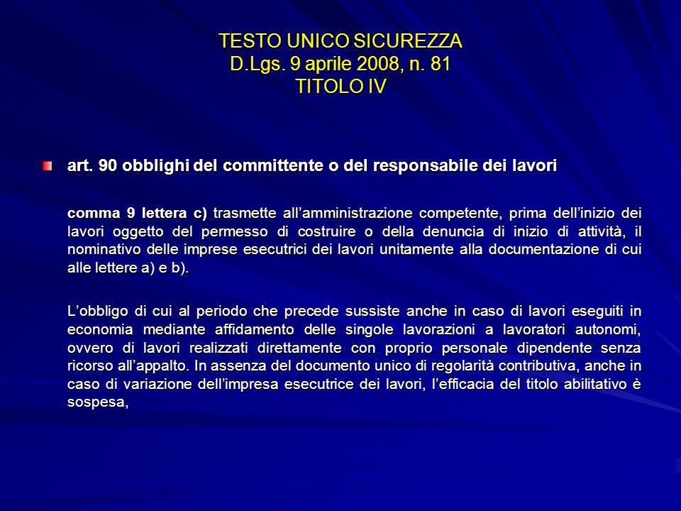 TESTO UNICO SICUREZZA D.Lgs. 9 aprile 2008, n. 81 TITOLO IV art. 90 obblighi del committente o del responsabile dei lavori comma 9 lettera c) trasmett