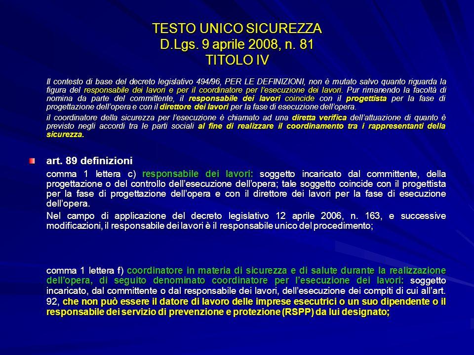 TESTO UNICO SICUREZZA D.Lgs. 9 aprile 2008, n. 81 TITOLO IV Il contesto di base del decreto legislativo 494/96, PER LE DEFINIZIONI, non è mutato salvo