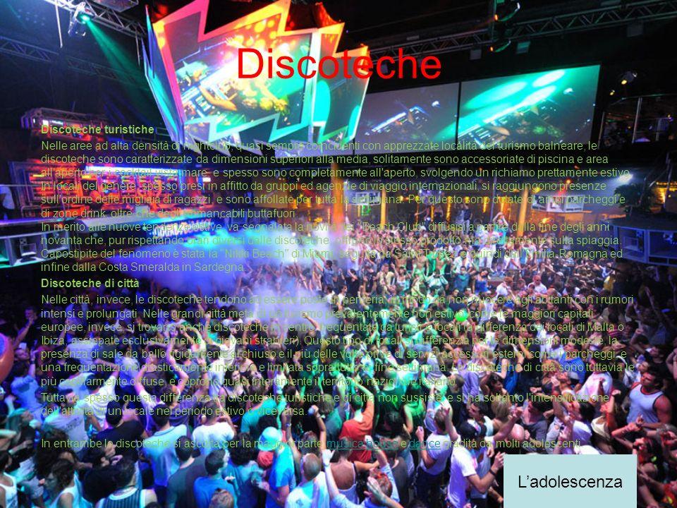Discoteche Discoteche turistiche Nelle aree ad alta densità di nightclub, quasi sempre coincidenti con apprezzate località del turismo balneare, le di
