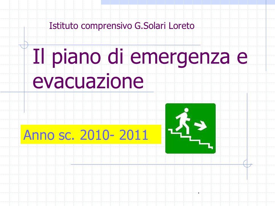Il piano di emergenza e evacuazione. Istituto comprensivo G.Solari Loreto Anno sc. 2010- 2011
