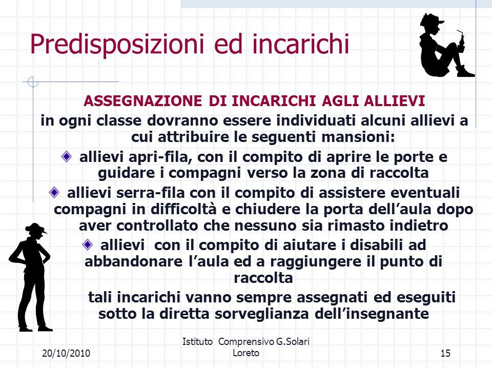 1520/10/2010 Istituto Comprensivo G.Solari Loreto Predisposizioni ed incarichi ASSEGNAZIONE DI INCARICHI AGLI ALLIEVI in ogni classe dovranno essere i