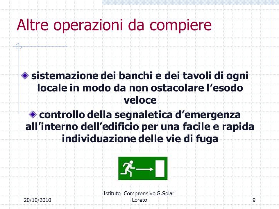 920/10/2010 Istituto Comprensivo G.Solari Loreto Altre operazioni da compiere sistemazione dei banchi e dei tavoli di ogni locale in modo da non ostac