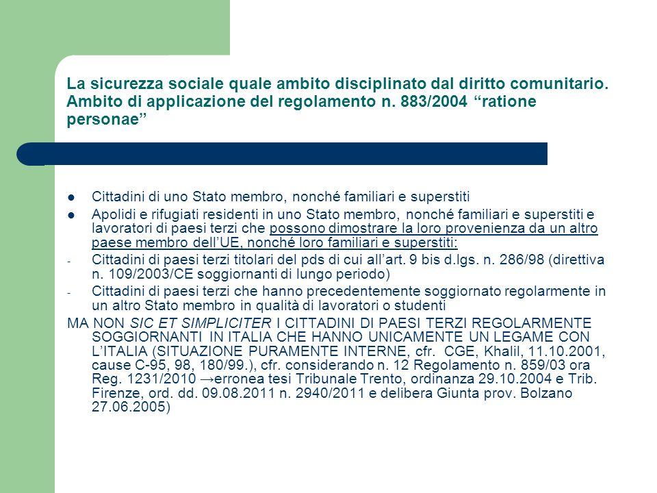 La sicurezza sociale quale ambito disciplinato dal diritto comunitario. Ambito di applicazione del regolamento n. 883/2004 ratione personae Cittadini