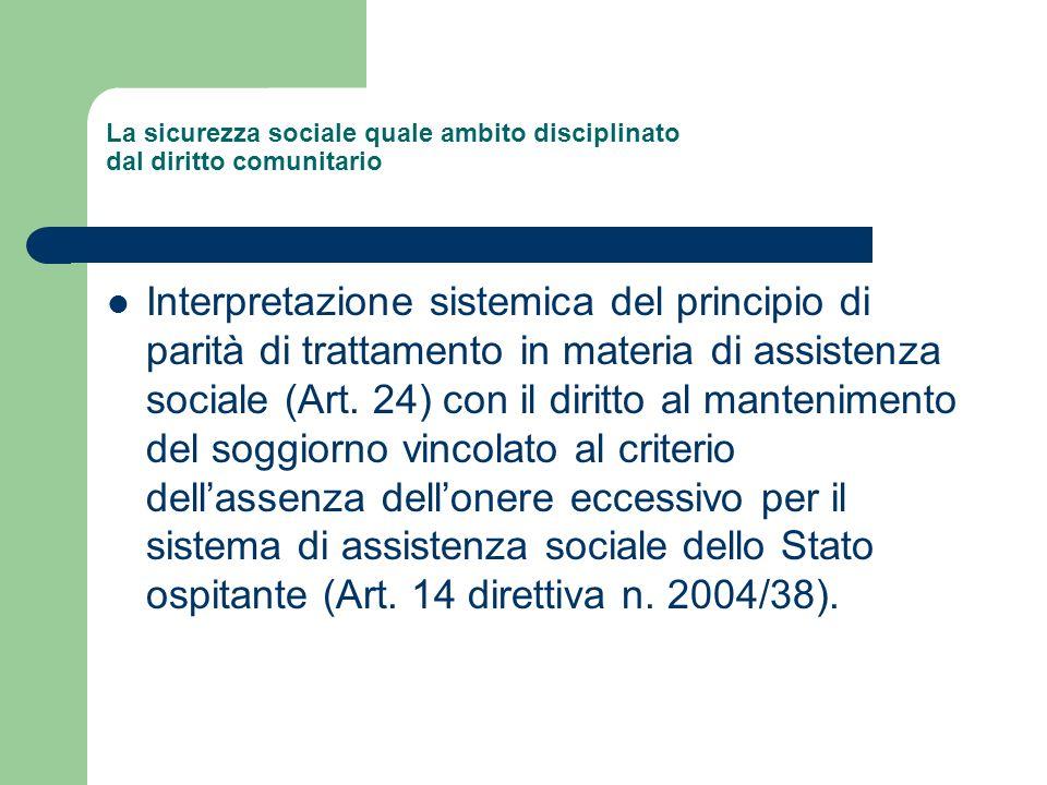 La sicurezza sociale quale ambito disciplinato dal diritto comunitario Interpretazione sistemica del principio di parità di trattamento in materia di
