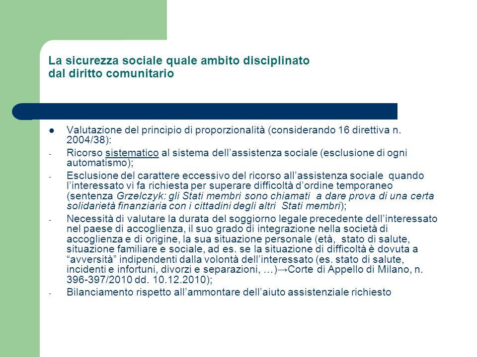 La sicurezza sociale quale ambito disciplinato dal diritto comunitario Valutazione del principio di proporzionalità (considerando 16 direttiva n. 2004