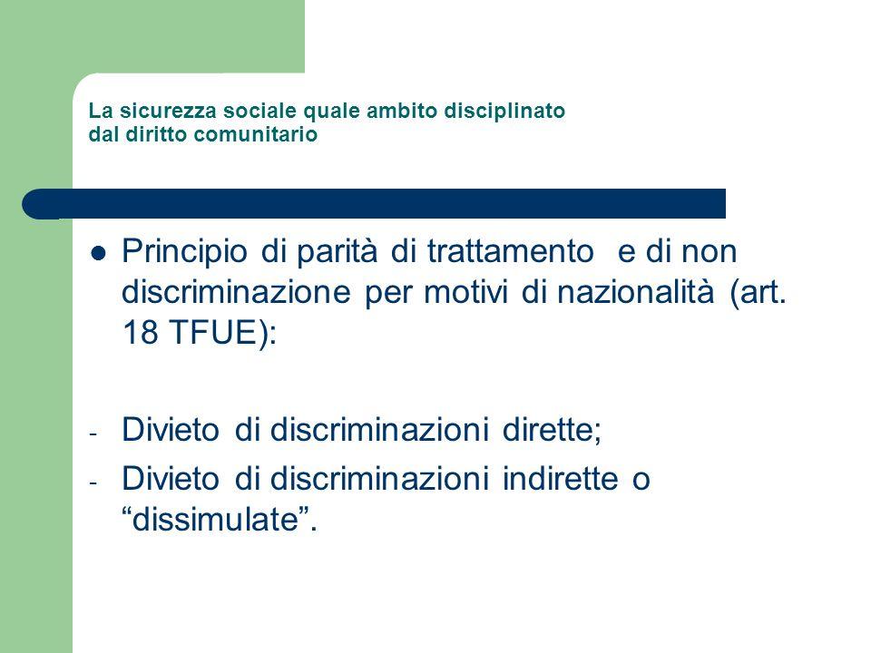 La sicurezza sociale quale ambito disciplinato dal diritto comunitario Principio di parità di trattamento e di non discriminazione per motivi di nazio