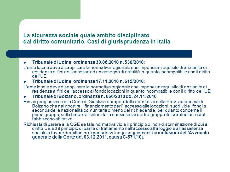 La sicurezza sociale quale ambito disciplinato dal diritto comunitario. Casi di giurisprudenza in Italia Tribunale di Udine, ordinanza 30.06.2010 n. 5