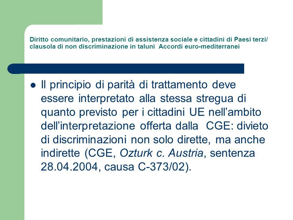 Diritto comunitario, prestazioni di assistenza sociale e cittadini di Paesi terzi/ clausola di non discriminazione in taluni Accordi euro-mediterranei