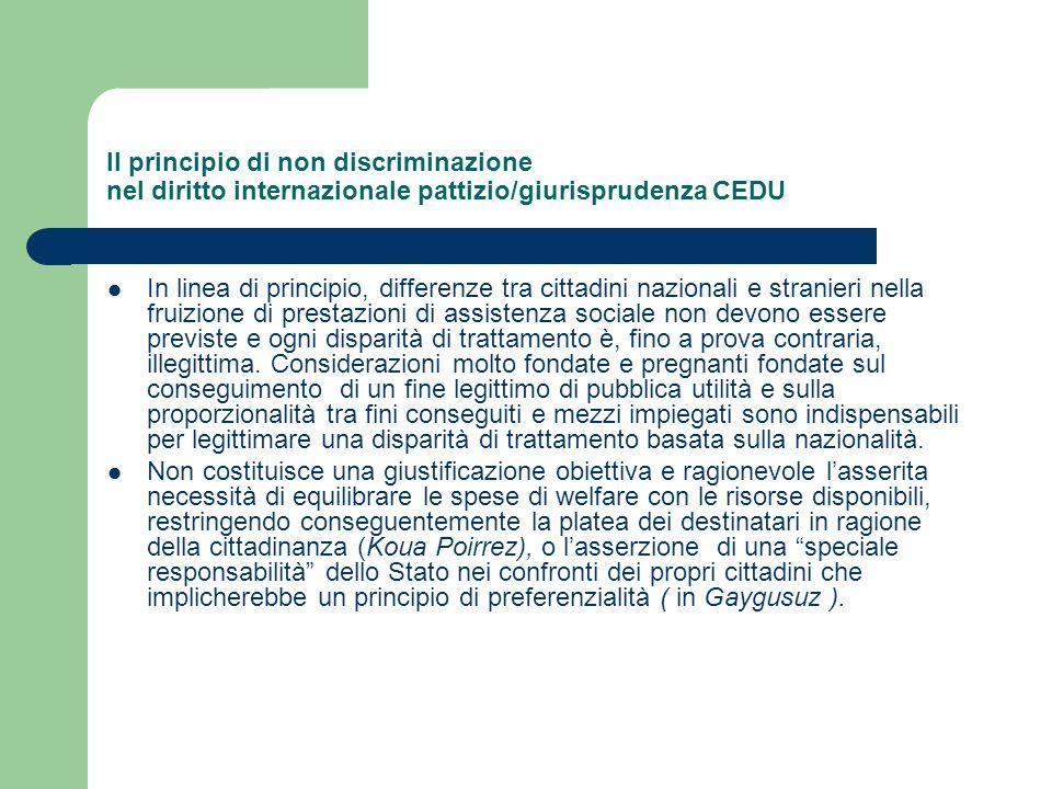 Il principio di non discriminazione nel diritto internazionale pattizio/giurisprudenza CEDU In linea di principio, differenze tra cittadini nazionali