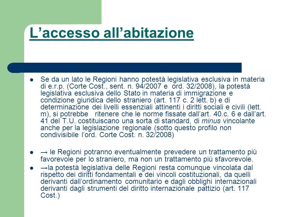 Laccesso allabitazione Se da un lato le Regioni hanno potestà legislativa esclusiva in materia di e.r.p. (Corte Cost., sent. n. 94/2007 e ord. 32/2008