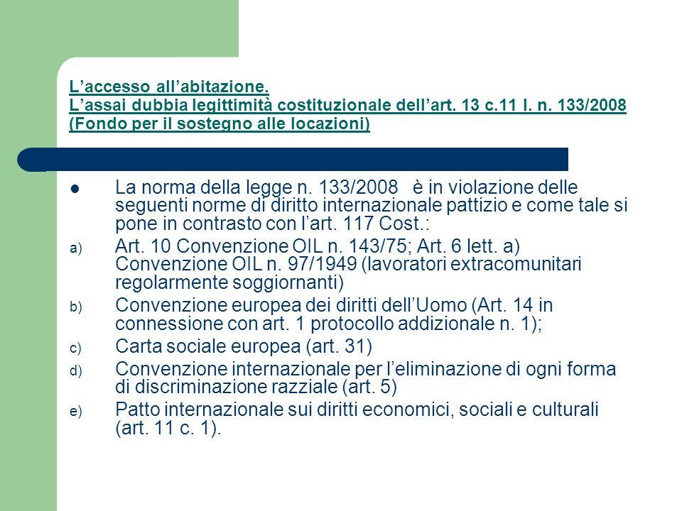 Laccesso allabitazione. Lassai dubbia legittimità costituzionale dellart. 13 c.11 l. n. 133/2008 (Fondo per il sostegno alle locazioni) La norma della