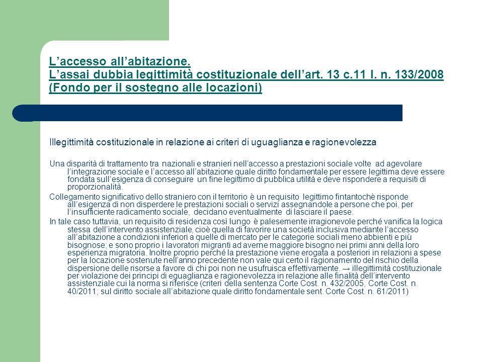 Laccesso allabitazione. Lassai dubbia legittimità costituzionale dellart. 13 c.11 l. n. 133/2008 (Fondo per il sostegno alle locazioni) Illegittimità