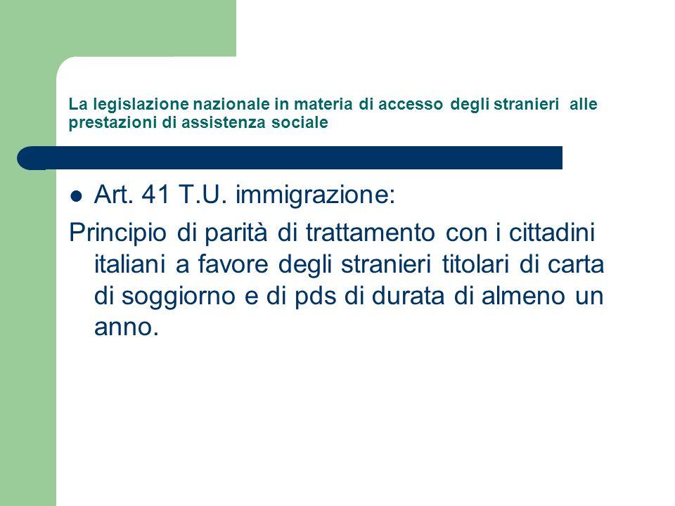 La legislazione nazionale in materia di accesso degli stranieri alle prestazioni di assistenza sociale Art. 41 T.U. immigrazione: Principio di parità