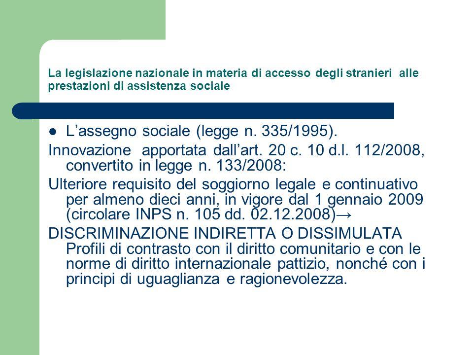 La legislazione nazionale in materia di accesso degli stranieri alle prestazioni di assistenza sociale Lassegno sociale (legge n. 335/1995). Innovazio