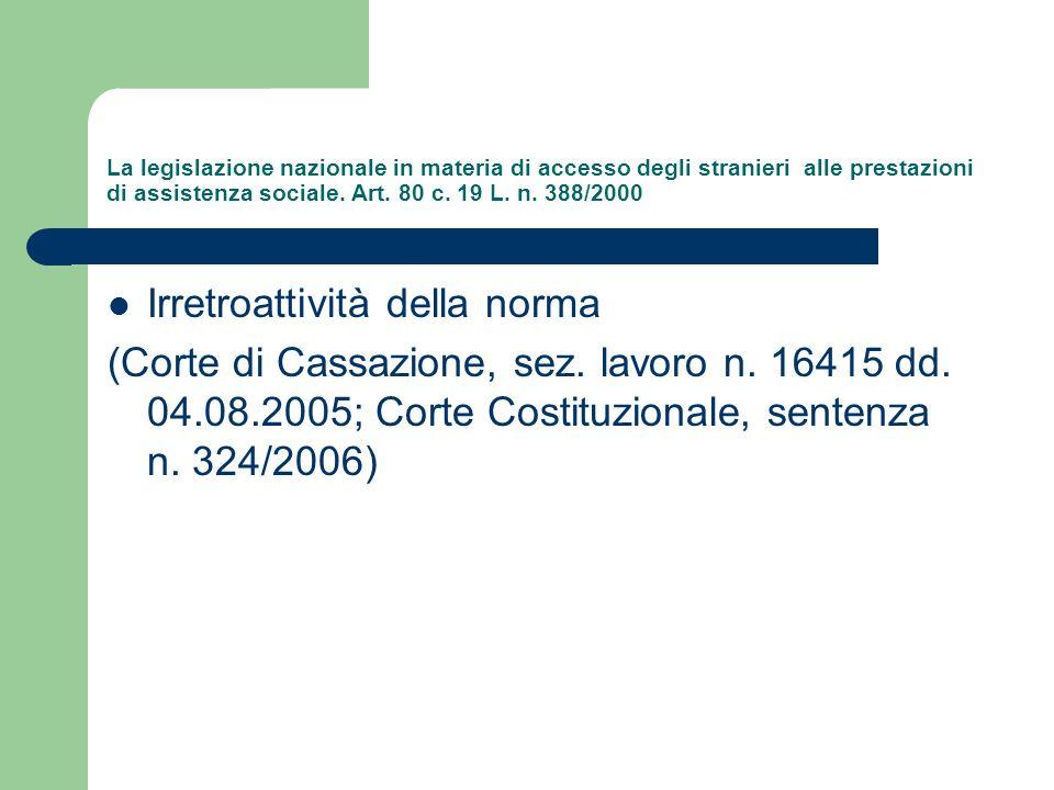 La legislazione nazionale in materia di accesso degli stranieri alle prestazioni di assistenza sociale. Art. 80 c. 19 L. n. 388/2000 Irretroattività d