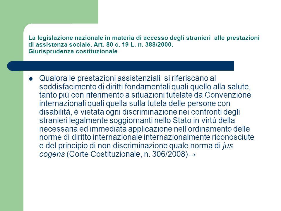 La legislazione nazionale in materia di accesso degli stranieri alle prestazioni di assistenza sociale. Art. 80 c. 19 L. n. 388/2000. Giurisprudenza c