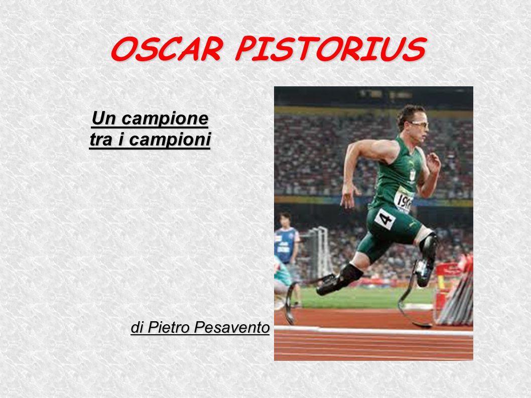 Oscar Pistorius nasce in Sudafrica a Pretoria il 22 novembre 1986
