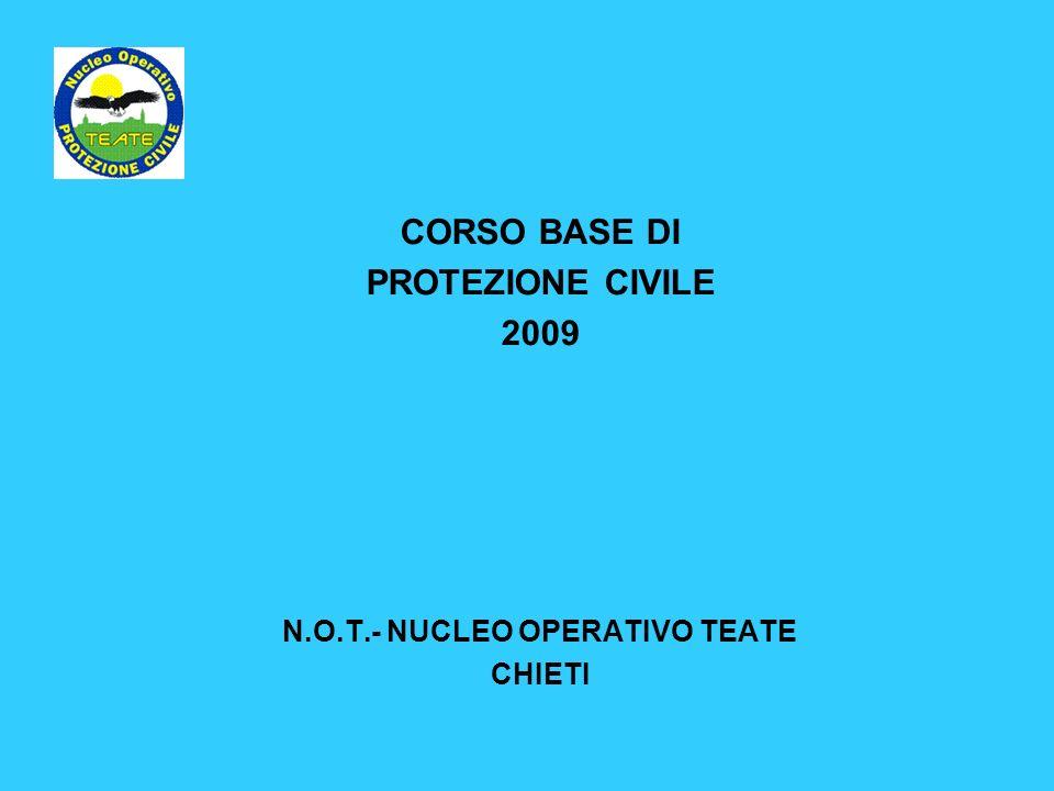 CORSO BASE DI PROTEZIONE CIVILE 2009 N.O.T.- NUCLEO OPERATIVO TEATE CHIETI