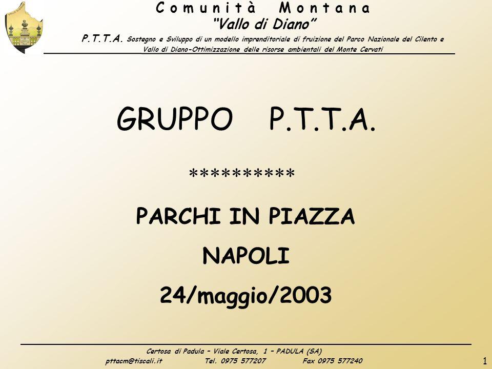 Certosa di Padula – Viale Certosa, 1 – PADULA (SA) pttacm@tiscali.itTel. 0975 577207Fax 0975 577240 C o m u n i t à M o n t a n a Vallo di Diano P.T.T