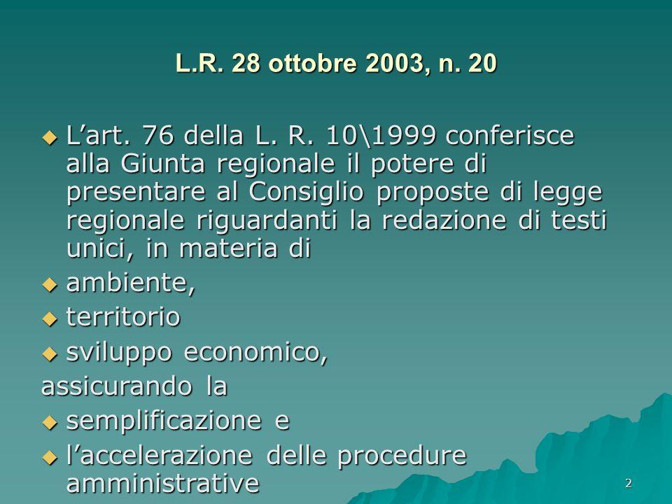 2 Lart. 76 della L. R. 10\1999 conferisce alla Giunta regionale il potere di presentare al Consiglio proposte di legge regionale riguardanti la redazi