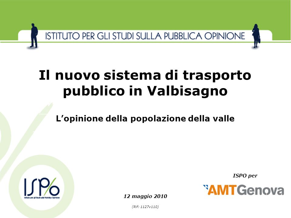 12 maggio 2010 (Rif: 1127v110) Il nuovo sistema di trasporto pubblico in Valbisagno Lopinione della popolazione della valle ISPO per