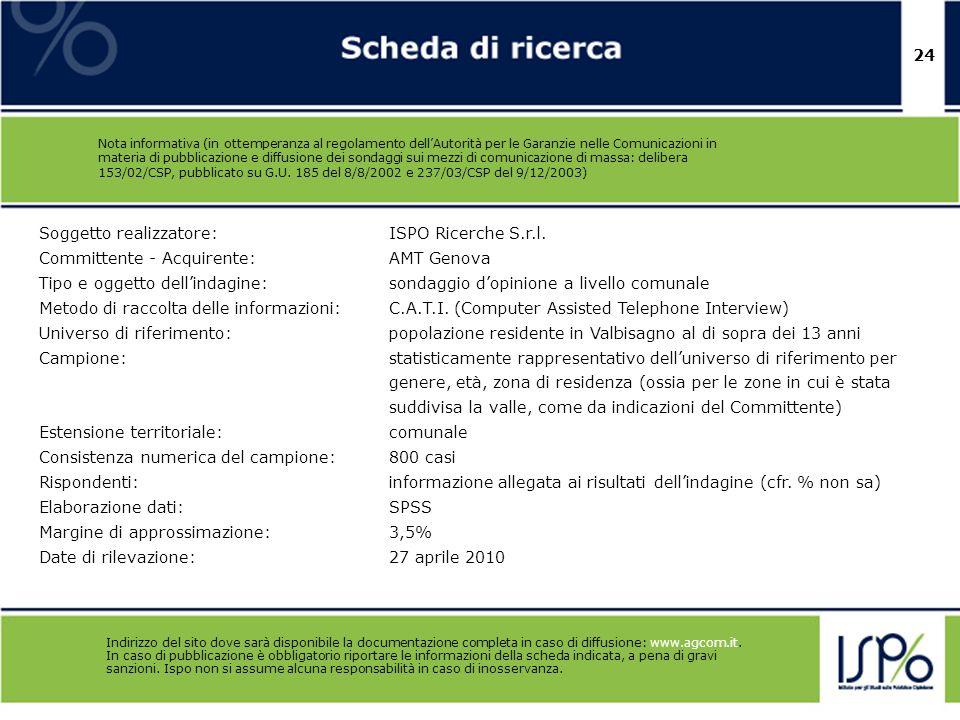 24 Nota informativa (in ottemperanza al regolamento dellAutorità per le Garanzie nelle Comunicazioni in materia di pubblicazione e diffusione dei sond