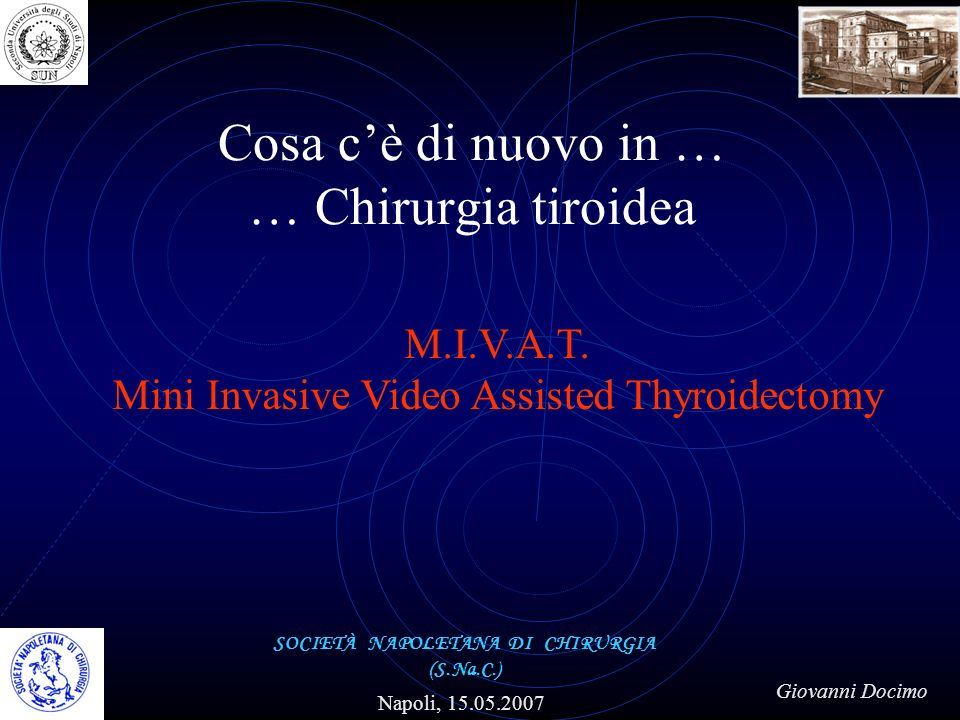 Giovanni Docimo SOCIETÀ NAPOLETANA DI CHIRURGIA (S.Na.C.) Napoli, 15.05.2007 M.I.V.A.T.