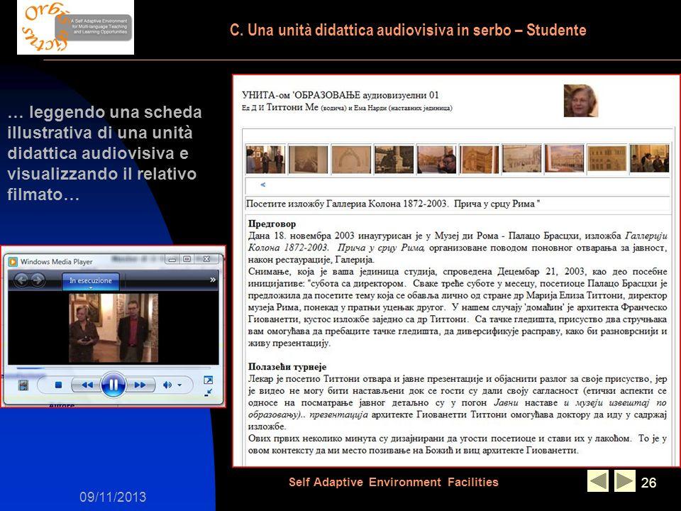 09/11/2013 Self Adaptive Environment Facilities 26 … leggendo una scheda illustrativa di una unità didattica audiovisiva e visualizzando il relativo filmato… C.