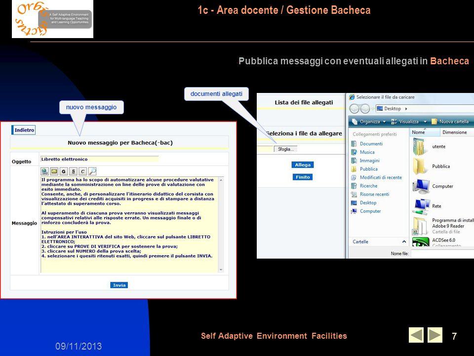 09/11/2013 Self Adaptive Environment Facilities 7 - Pubblica messaggi con eventuali allegati in Bacheca 1c - Area docente / Gestione Bacheca nuovo messaggio documenti allegati