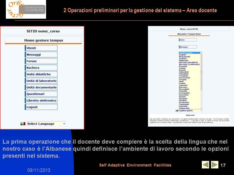 09/11/2013 Self Adaptive Environment Facilities 17 La prima operazione che il docente deve compiere è la scelta della lingua che nel nostro caso è lAl