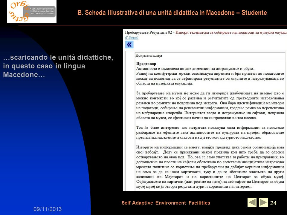 09/11/2013 Self Adaptive Environment Facilities 24 …scaricando le unità didattiche, in questo caso in lingua Macedone… B.