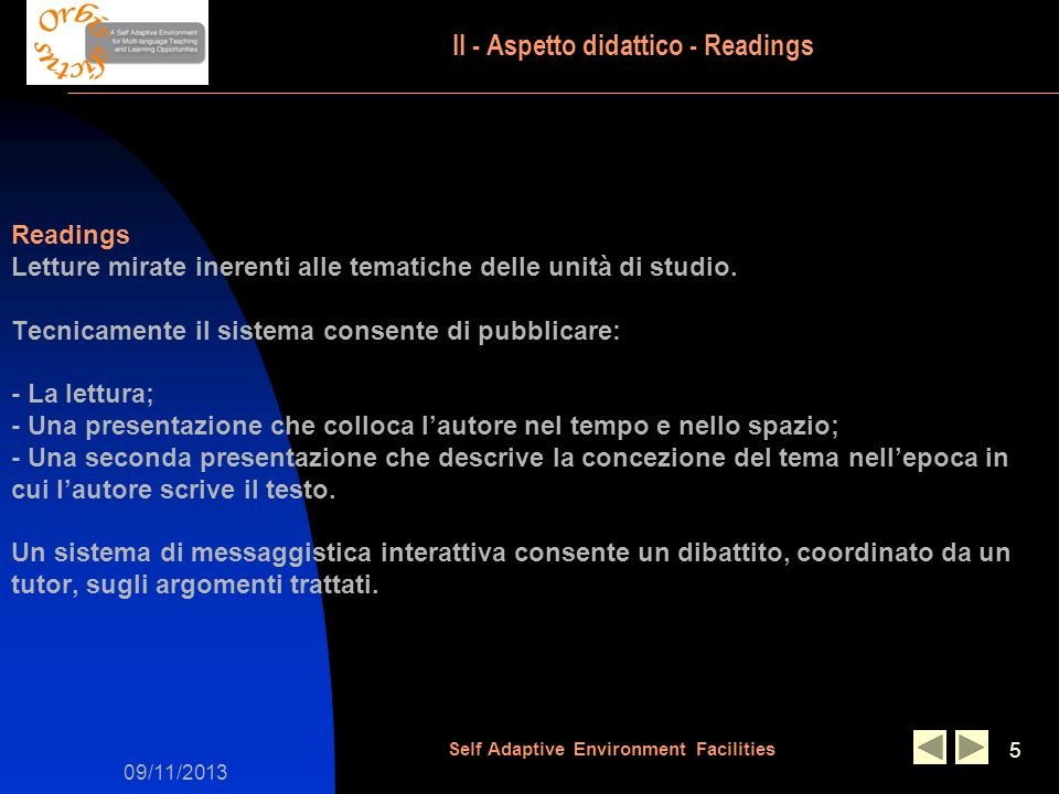 09/11/2013 Self Adaptive Environment Facilities 5 Readings Letture mirate inerenti alle tematiche delle unità di studio.