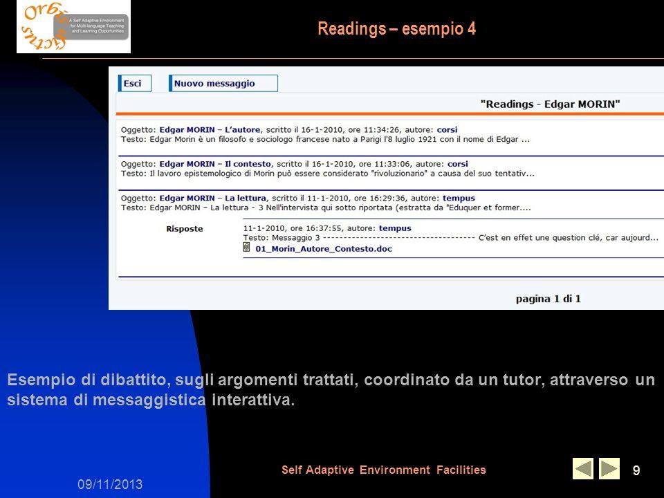 09/11/2013 Self Adaptive Environment Facilities 9 Readings – esempio 4 Esempio di dibattito, sugli argomenti trattati, coordinato da un tutor, attrave