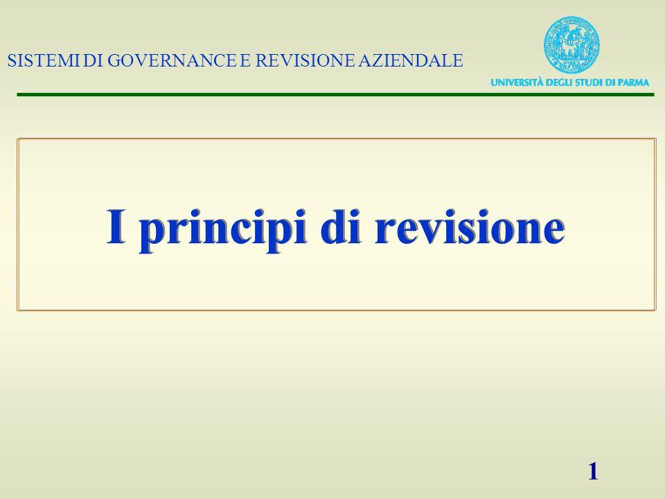 SISTEMI DI GOVERNANCE E REVISIONE AZIENDALE 1 I principi di revisione