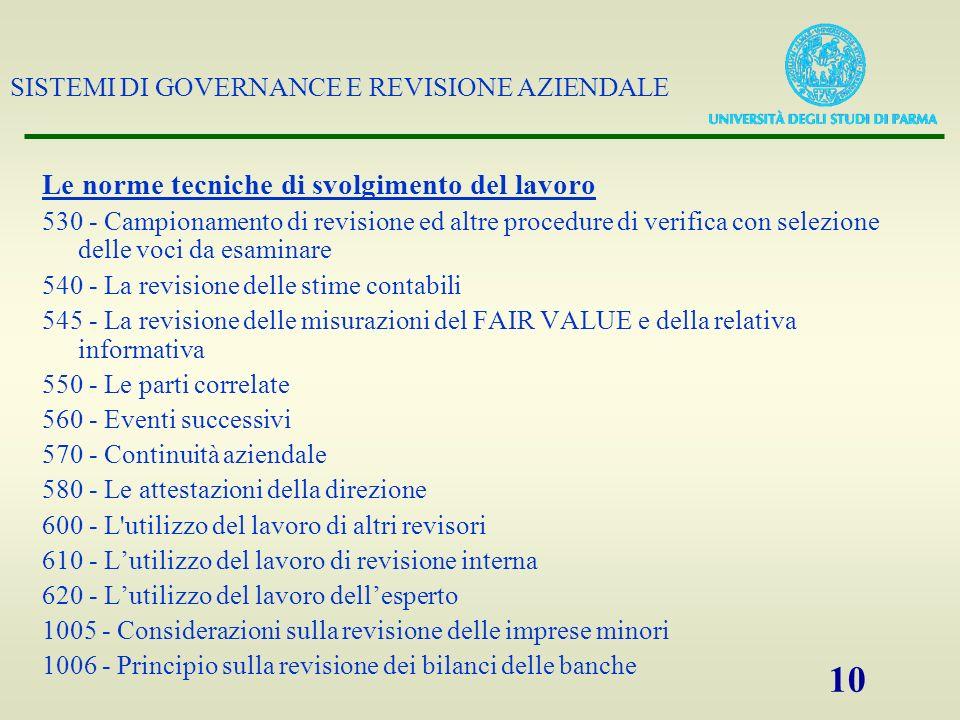 SISTEMI DI GOVERNANCE E REVISIONE AZIENDALE 10 Le norme tecniche di svolgimento del lavoro 530 - Campionamento di revisione ed altre procedure di veri