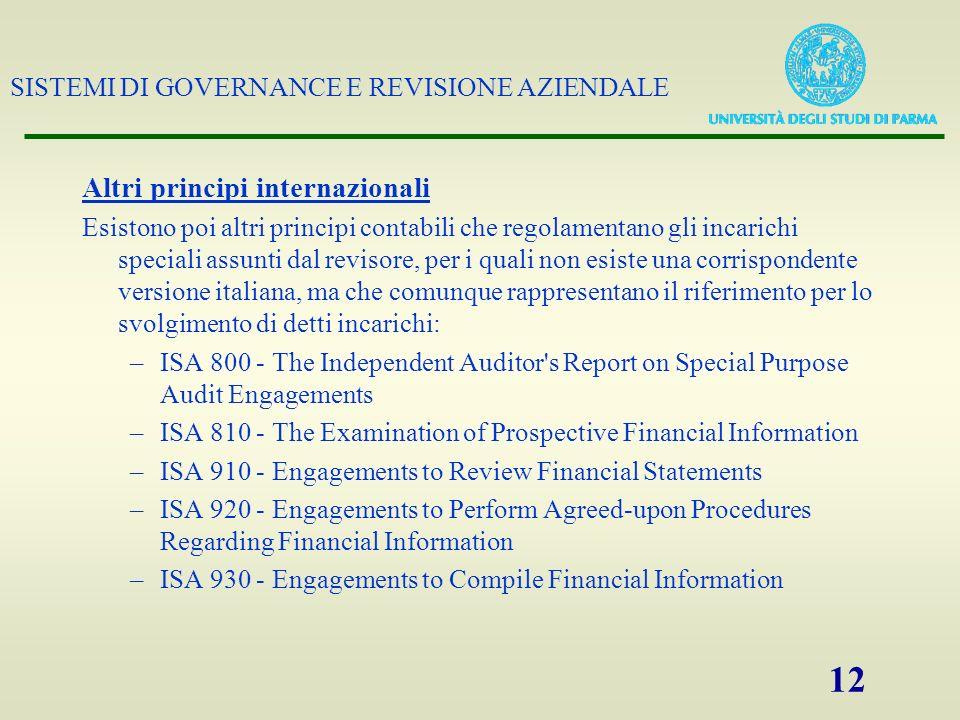 SISTEMI DI GOVERNANCE E REVISIONE AZIENDALE 12 Altri principi internazionali Esistono poi altri principi contabili che regolamentano gli incarichi spe