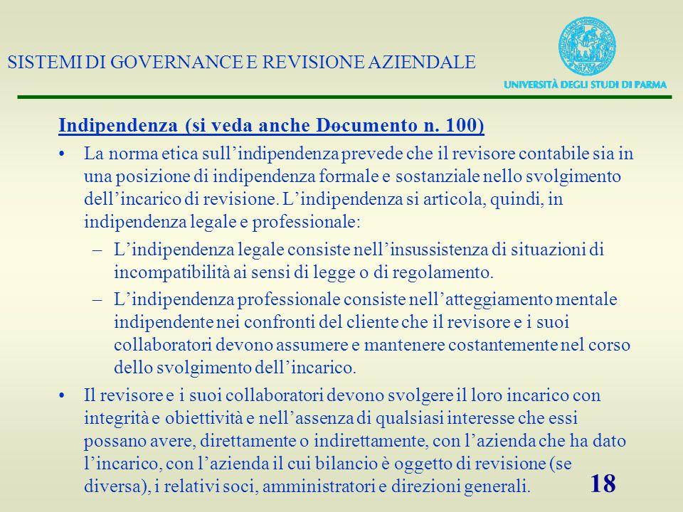 SISTEMI DI GOVERNANCE E REVISIONE AZIENDALE 18 Indipendenza Indipendenza (si veda anche Documento n. 100) La norma etica sullindipendenza prevede che