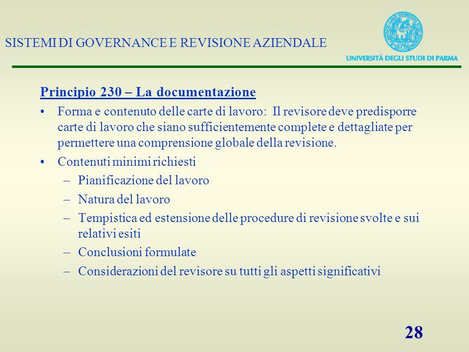 SISTEMI DI GOVERNANCE E REVISIONE AZIENDALE 28 Principio 230 – La documentazione Forma e contenuto delle carte di lavoro: Il revisore deve predisporre